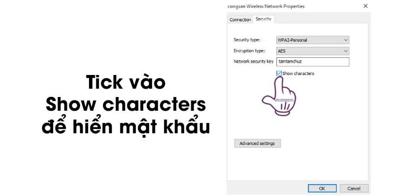 Tích vào ô Show characters để thấy mật khẩu wifi