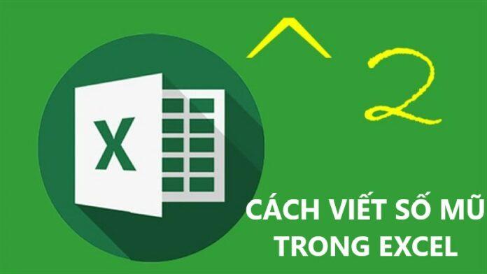 Hướng dẫn cách ghi, viết số mũ trong Excel