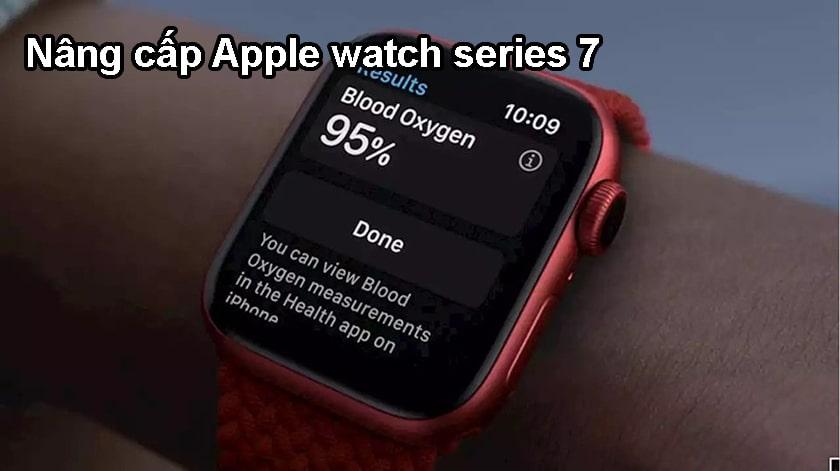 Có nên nâng cấp Apple Watch Series 7 sử dụng không?