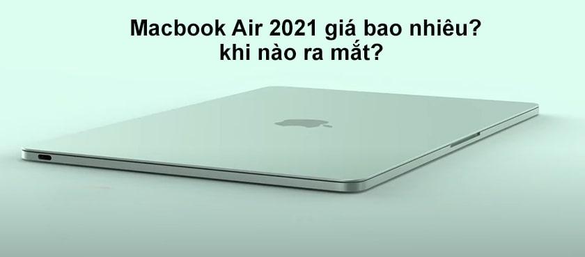 Macbook Air 2021 giá bao nhiêu?