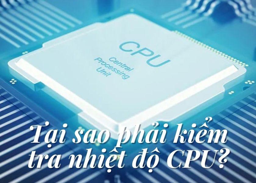 CPU là gì? Tại sao phải kiểm tra nhiệt độ CPU?