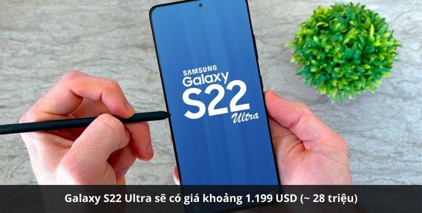 Samsung Galaxy S22 Ultra giá bao nhiêu?